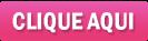BOTÃO CLIQUE AQUI
